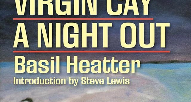 LEP.CO.UK - Virgin Cay and A Night Out by Basil Heatter