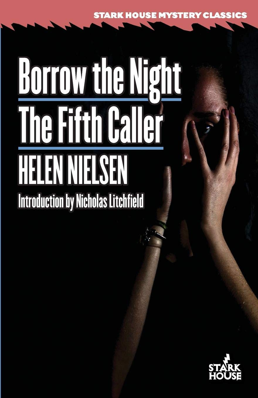 Borrow the Night / The Fifth Caller by Helen Nielsen (Introduction by Nicholas Litchfield)