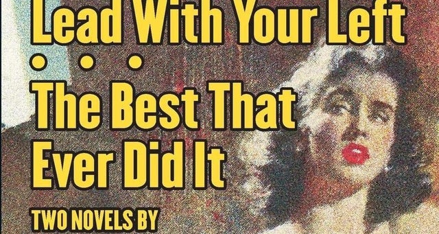 Lead With Your Left and The Best That Ever Did It by Ed Lacy