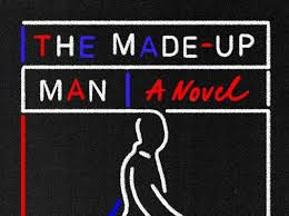 The Made Up Man by Joseph Scapellato