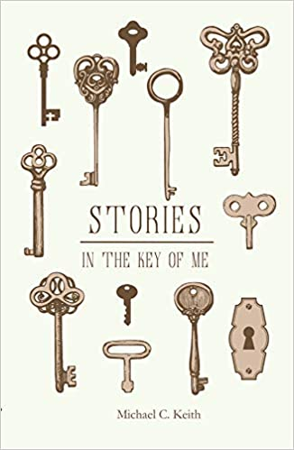 Colorado Review - Stories in the Key of Me by Michael C. Keith
