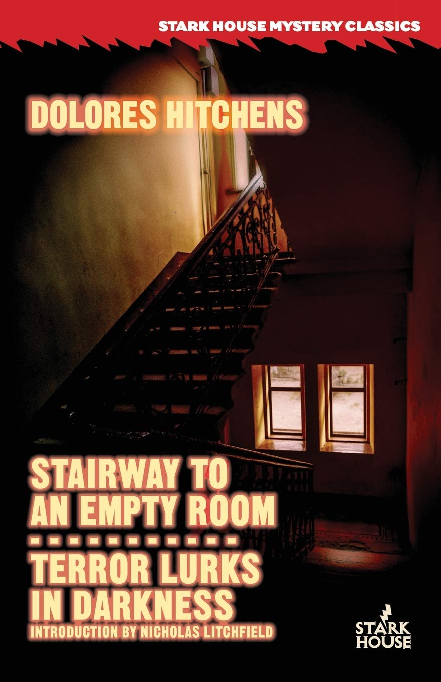Stairway to an Empty Room / Terror Lurks in Darkness by Dolores Hitchens (Introduction by Nicholas Litchfield)