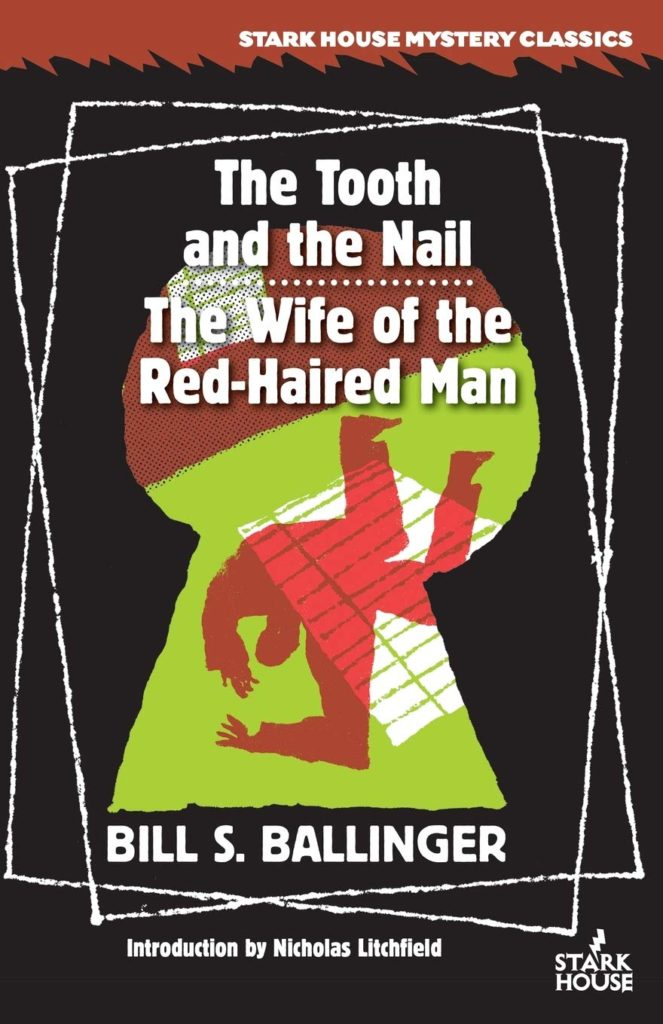 The Tooth and The Nail and The Wife of the Red-Haired Man by Bill S. Ballinger (Introduction by Nicholas Litchfield)