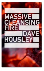 Massive Cleansing Fire by Dave Housley