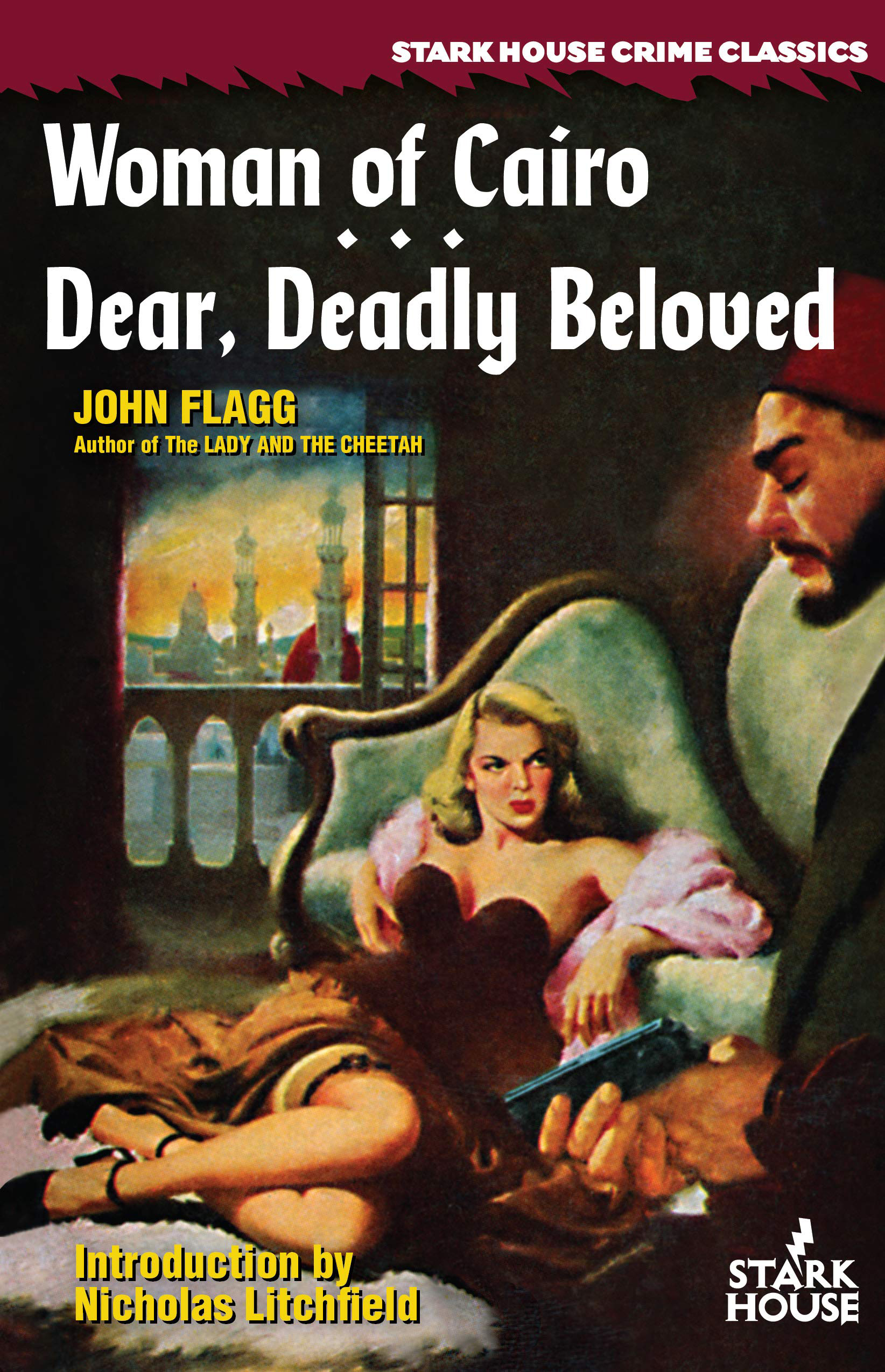 Woman of Cairo and Dear, Deadly Beloved by John Flagg (Introduction by Nicholas Litchfield)