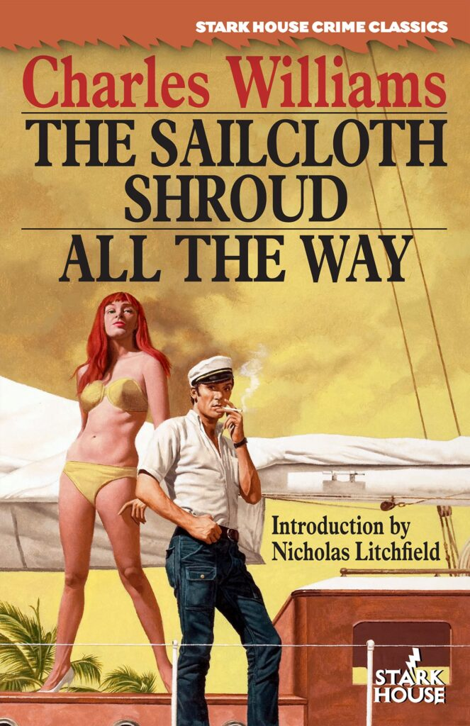 The Sailcloth Shroud / All the Way by Charles Williams (Introduction by Nicholas Litchfield)