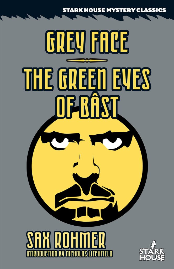 Grey Face / The Green Eyes of Bast by Sax Rohmer (Introduction by Nicholas Litchfield)